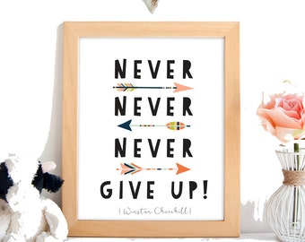 Never Never Never Give Up print,wall art, home decoration, nursery decoration, kid's room, baby gift.instant digital download.