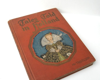 Tales Told in HOLLAND My TravelShip 1926 FIRST EDITION Illustrated by Maud & Miska Petersham