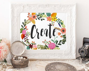 Create Wall Art, Create printable quote, floral printable art, creative creatives office decor typography inspirational wall artist digital