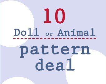 10 Doll / Animal pattern deal