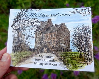 Midhope and more. 68 page book of illustrations and memories from 10 Outlander filming locations, in and around Edinburgh.