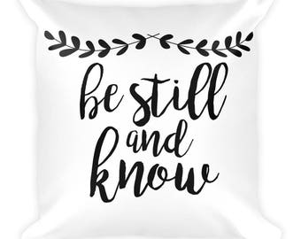 Be Still and Know - Psalm - Square Pillow
