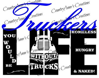 "SVG PNG DXF Eps Ai Wpc Cut file for Silhouette, Cricut, Pazzles, ScanNCut  -""Trucker's Life""  svg"