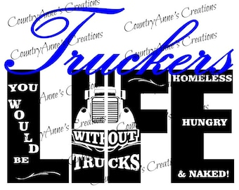 "SVG PNG DXF Eps Ai Wpc Cut file for Silhouette, Cricut, Pazzles, ScanNCut  -""Trucker's Life""  svg"