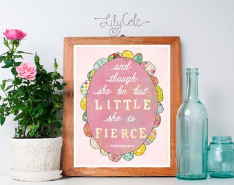 And Though She Be But Little She Is Fierce Wall Art Shakespeare Quote Baby Girl Nursery Print Art Home Decor Nursery Decor Lily Cole