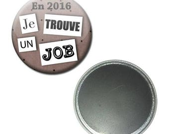 Magnet button 56 mm - the year in 2016 I found a job