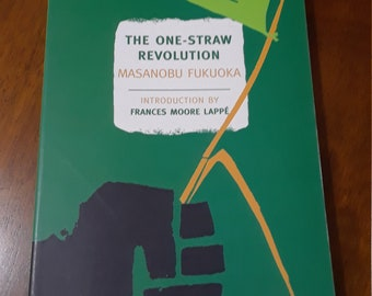 The One Straw Revolution by Masanobu Fukuoka Permaculture Gardening Sustainability