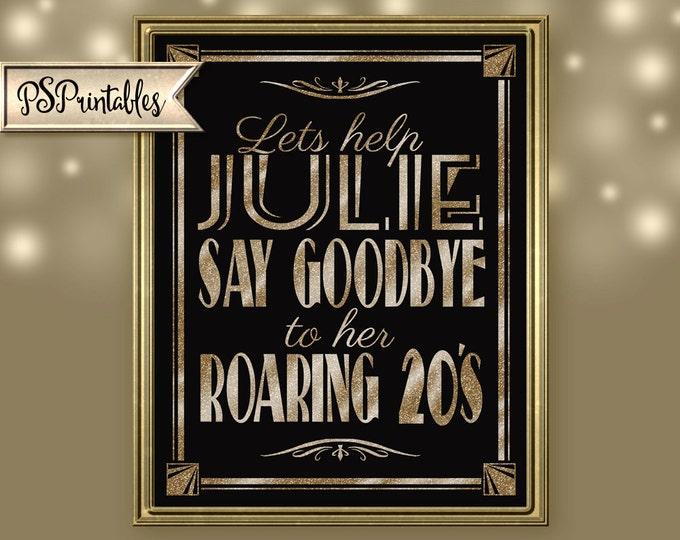 Roaring 20s Sign | PRINTABLE Birthday sign, GOODBYE to 20s Sign, Black Gold Birthday sign, 1920s birthday decorations, Birthday Party Decor