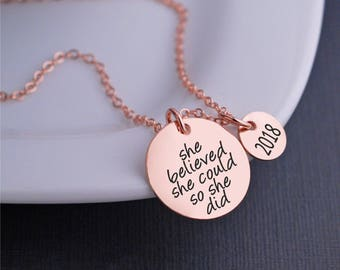 Rose Gold She Believed She Could So She Did Necklace, Graduation Gift, Rose Gold Jewelry, Gift for Graduate, 2017 Graduation Gift