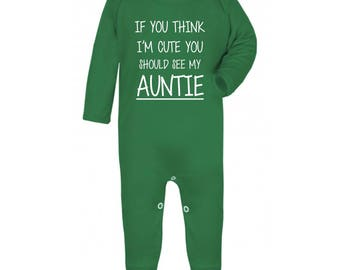 If You Think I'm Cute You Should See My Auntie Rompersuit, Funny Aunty Baby Sleepsuit, Baby Sleep Suit, Onesie, Funny Long Sleeved Bodysuit