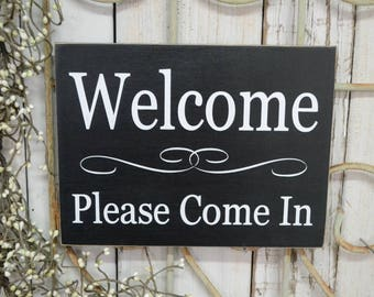 Welcome Please Come In Office sign 10x7.5 Solid Wood Sign Choose color & hanger