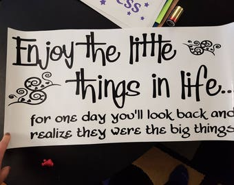 Enjoy The Little Things In Life Decal