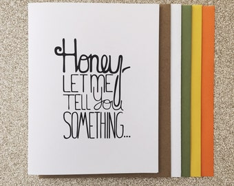 Honey Let Me Tell You Something A2 Greeting Card, Typography Print, Motivation, Inspiring Cards, Pep Talk, Monochrome Art
