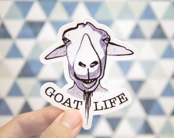 Goat Life Sticker - Funny Farm Animal Stickers - Funny Goat Sticker - Farm Life Stickers - Farmer Stickers - S24