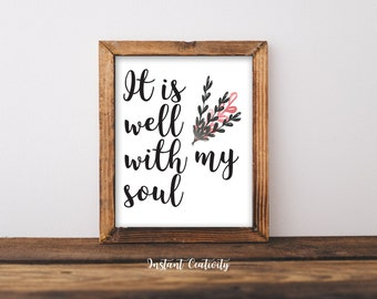 """Inspirational Print, """"It is Well with my Soul""""  Art Printable Art Quote, Typography Print Art, Inspirational Print, Motivational Printable,"""