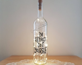 Lit Bottle Kit - I'm Retired Do It Yourself, Bottle Lamp, Wine Bottle Light, Bottle Light, Table Decor, Unusual Gift, Kit, Crafty Creases