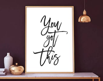 inspirational artwork for office. You Got This - Download Print, Digital Download, Wall Art Office Inspirational Artwork For O