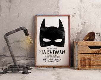 I'm not saying I'm Batman -  for the kids Big Boys Geek man cave nerds bedroom office kids superhero dc comics nursery