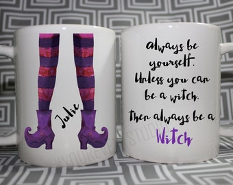 Witches Mug - Always be yourself - Made to Order with Free Gift Box