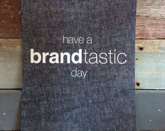 Have a Brandtastic Day Poster