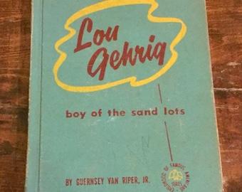 Vintage Children's Biography Lou Gehrig Boy of the Sand Lots Van Riper Jr 1949