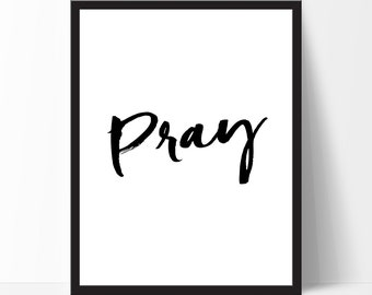 Inspirational Print Pray Motivational Print Home Decor Typography Wall Art Typography Poster Home Decor Printable Wall Decor Black White