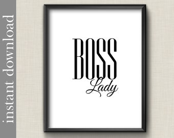 Boss Lady Printable, office art for her, female office, gift for female boss, Boss's Day, woman boss, affordable wall art, strong woman