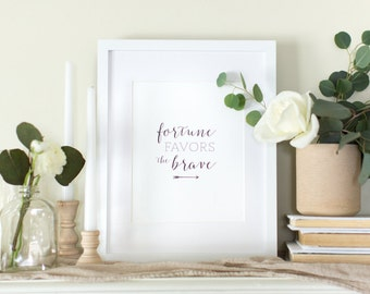 Fortune Favors The Brave Art Print