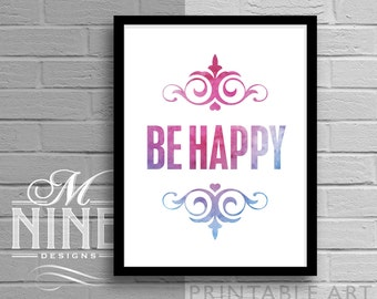 """Printable Wall Art """"BE HAPPY"""" Watercolor Print Frame Art, Typography Print, Home Décor, Wall Décor 40WC1"""