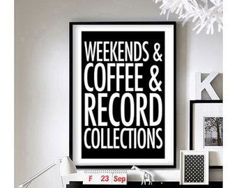 Home Quotes ('Weekends Coffee Record Collections')  Art Print