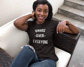 Women's Virgos Over Everyone T-shirt | Virgo Zodiac Shirt |