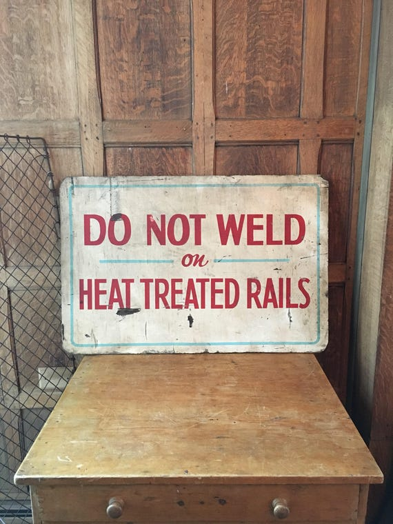 Vintage Hand Painted Wood Sign, Do Not Weld on Heat Treated Rails, Old Welding Sign, Weld Shop Sign, Industrial Decor, Gift For Welders