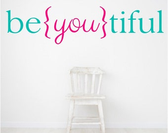 Be you tiful - Beyoutiful - nursery wall decals - girls room wall decor - decal - wall decals - wall decal stickers - wall stickers