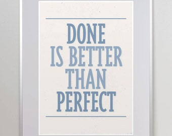 Done is better than perfect. Inspirational Quote. Motivational Print. Wall Art. Home Decor. offizina.