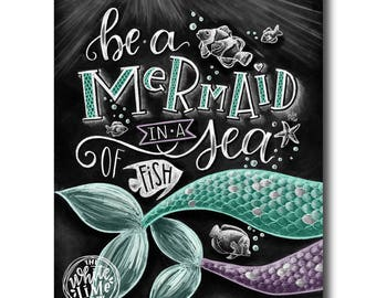 Mermaid Art, Mermaid Print, Mermaid Decor, Be A Mermaid In A Sea Of Fish, Chalk Art, Chalkboard Art, Mermaid Party, Girls Room Decor