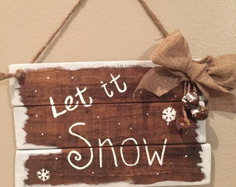 Wooden Christmas signs Farmhouse Christmas decor Let it Snow Christmas pallet signs Rustic Christmas signs Winter decor
