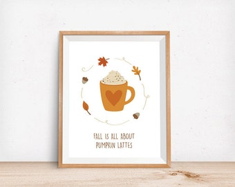 Fall is all about Pumpkin Lattes, Wall Art, Modern Decor, Illustration, Fall, Leaves, Pumpkin Latte, Autumn
