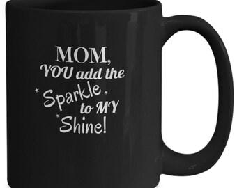 Mom sparkle shine bw mug