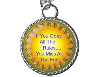 Funny Quote Necklace, Obey The Rules, Silly Saying Pendant Key Chain Handmade