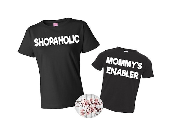 Shopaholic, Mommy's Enabler Mommy And Me Shirts, Mom and Daughter Shirts, Family T-shirts, Mom and Son Shirts, Family Shirts, Matching Shirt