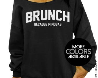 Brunch, Because Mimosas, Brunch Sweatshirt, Mimosas Top, Women's Clothing, Off the Shoulder, Oversized, Slouchy Sweatshirt, Womens Sweater
