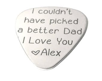 I couldn't have picked a better dad · Custom Guitar Pick · Custom Dad Gift · Music lover gift . Engraved Guitar Pick