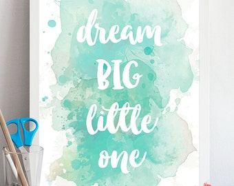 Dream Big Little One - Nursery Art Printable, Baby shower gift, Baby Boy, Nursery Decor, Printable Nursery Wall Art, Baby Room, watercolor