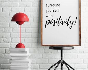 Surround Yourself With Positivity, Motivational Print, Office Decor, Digital Print, Inspirational Quote