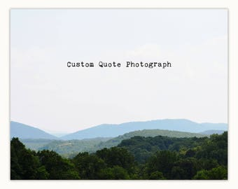 Inspirational Gifts, Custom Quote, Blue Ridge Mountains Landscape Photography