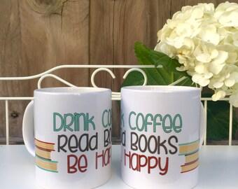 Drink Coffee, Read Books, Be Happy Mug