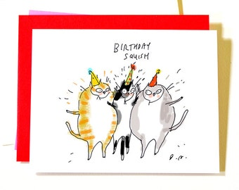 Funny Birthday Card - Birthday Squish - Birthday Card Cat