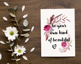 Be your own kind of beautiful, inspirational card, greeting card