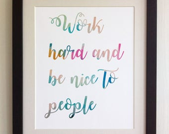 """FRAMED QUOTE PRINT, Work hard and be nice to people, Framed or just print, black, white or oak frame, 12""""x10"""", Modern Geometric Design"""