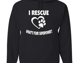 I Rescue What's your superpower?  Black Hooded Sweatshirt Hoodie Hoody  With Custom Text(optional)
